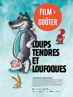 Affiche du film Ciné-Goûter Loups Tendres et loufoques
