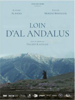 Affiche du film Loin d'Al Andalus (film 1/2 séance 1 du FAANA)